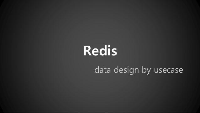 Redis  data design by usecase