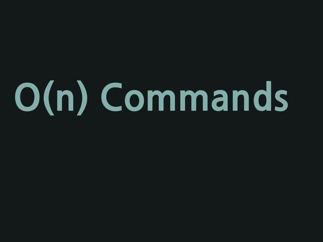O(n) Commands