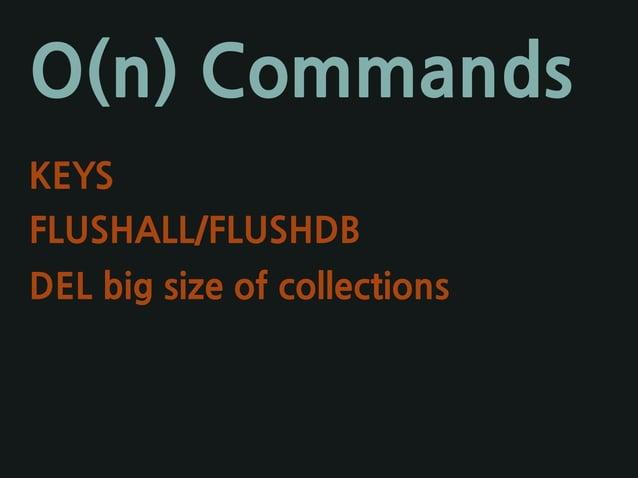 O(n) Commands KEYS FLUSHALL/FLUSHDB DEL big size of collections