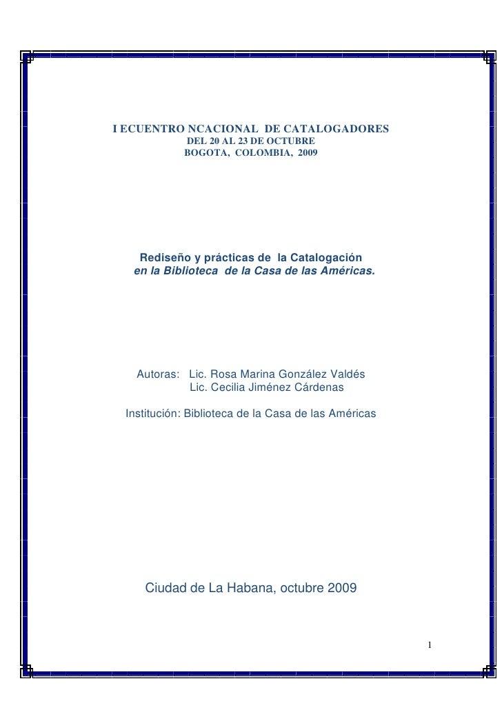 I ECUENTRO NCACIONAL DE CATALOGADORES             DEL 20 AL 23 DE OCTUBRE             BOGOTA, COLOMBIA, 2009        Redise...