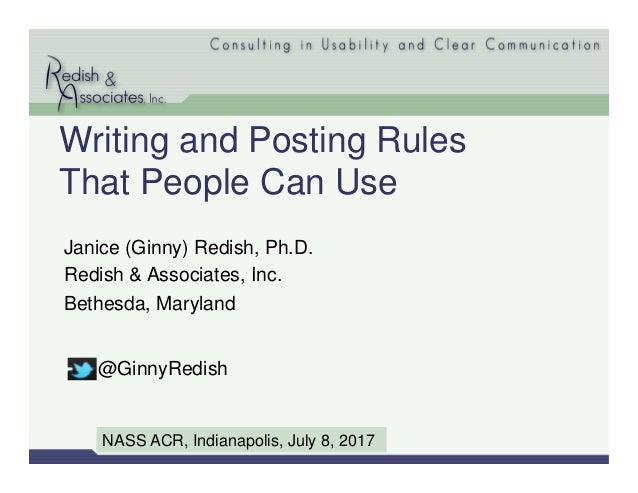 Writing and Posting Rules That People Can Use Janice (Ginny) Redish, Ph.D. Redish & Associates, Inc. Bethesda, Maryland NA...
