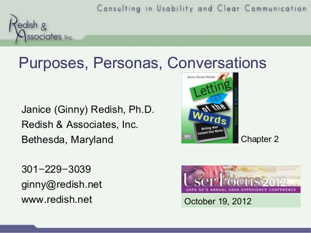 Purposes, Personas, ConversationsJanice (Ginny) Redish, Ph.D.Redish & Associates, Inc.Bethesda, Maryland                  ...