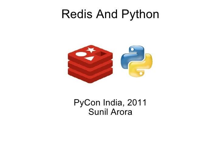PyCon India, 2011 Sunil Arora Redis And Python