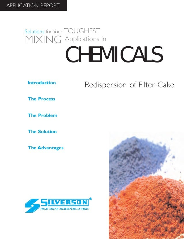 Redispersion of Filter Cake The Advantages Introduction The Process The Problem The Solution HIGH SHEAR MIXERS/EMULSIFIERS...