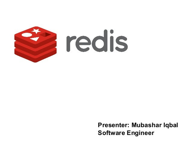 Presenter: Mubashar Iqbal Software Engineer
