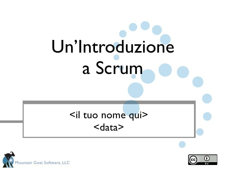 Un'Introduzione                     a Scrum                          <il tuo nome qui>                                <dat...