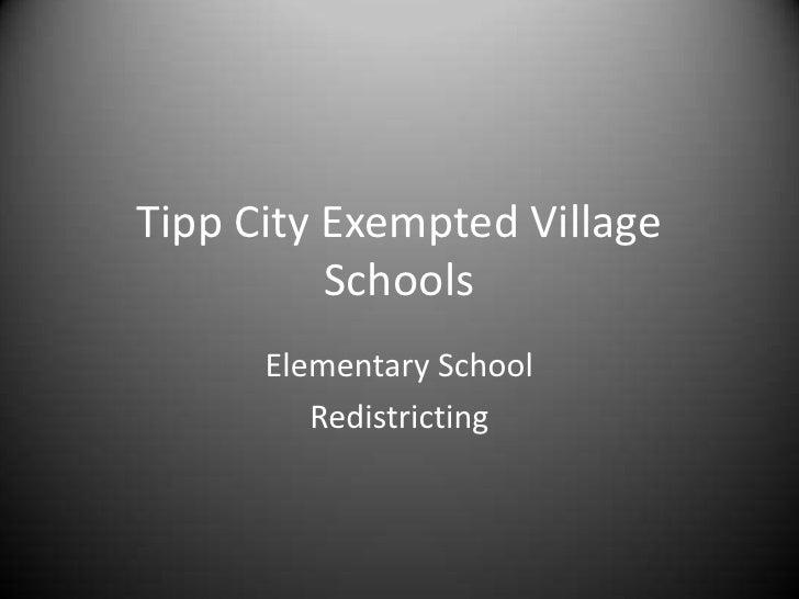 Tipp City Exempted Village          Schools      Elementary School         Redistricting