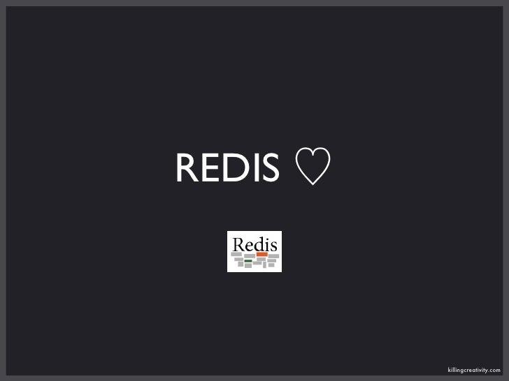 REDIS   Text              killingcreativity.com