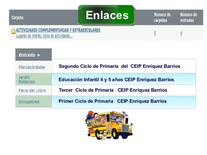 EnlacesSegundo Ciclo de Primaria del CEIP Enríquez BarriosEducación Infantil 4 y 5 años CEIP Enríquez BarriosTercer Ciclo ...