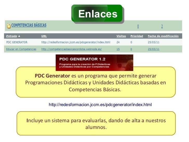Enlaces    PDC Generator es un programa que permite generarProgramaciones Didácticas y Unidades Didácticas basadas en     ...