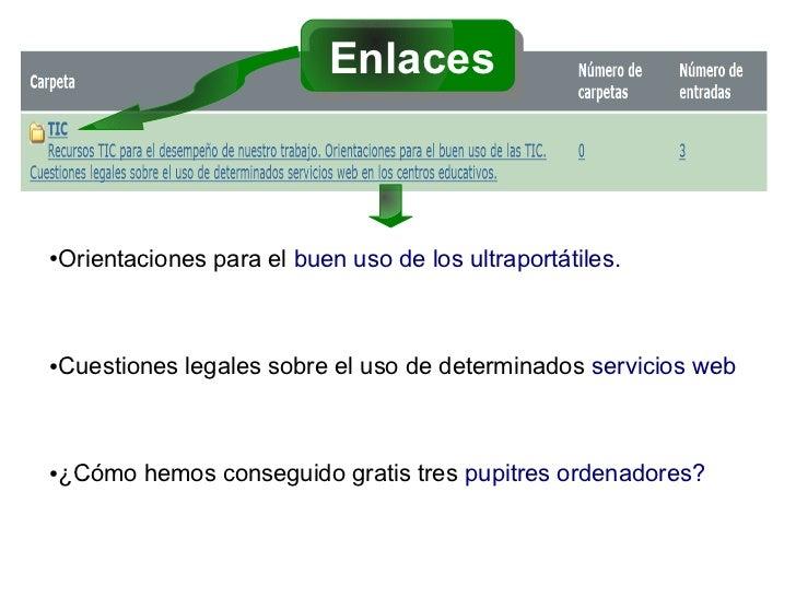 Enlaces●   Orientaciones para el buen uso de los ultraportátiles.●   Cuestiones legales sobre el uso de determinados servi...