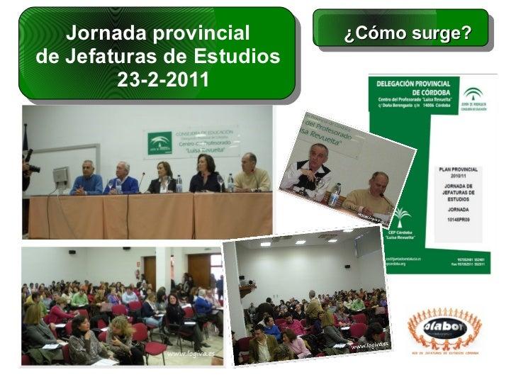 Jornada provincial      ¿Cómo surge?de Jefaturas de Estudios        23-2-2011
