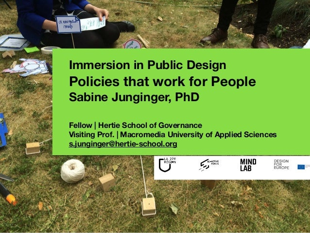 Immersion in Public Design Policies that work for People Sabine Junginger, PhD Fellow | Hertie School of Governance Visit...