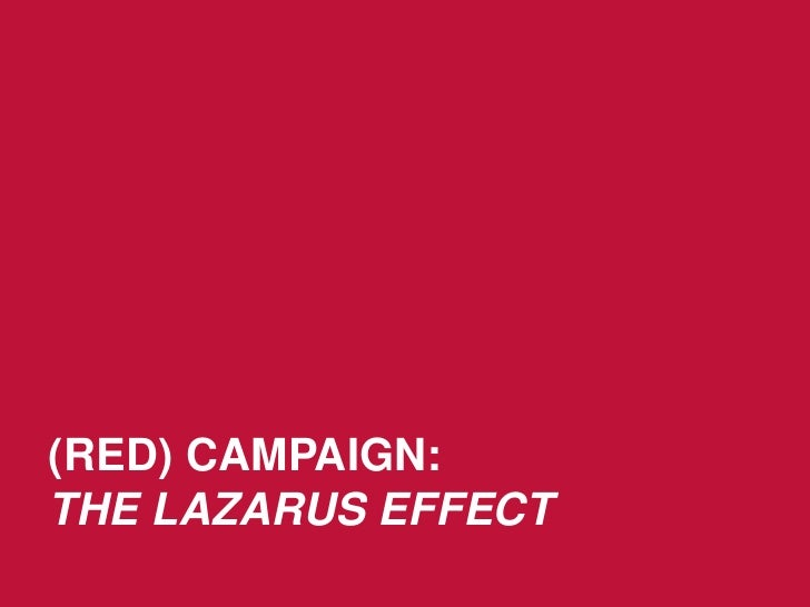 (RED) CAMPAIGN:THE LAZARUS EFFECT<br />