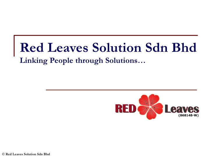 Red Leaves Solution Sdn Bhd Linking People through Solutions…