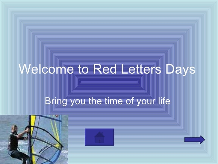 Welcome to Red Letters Days   Bring you the time of your life