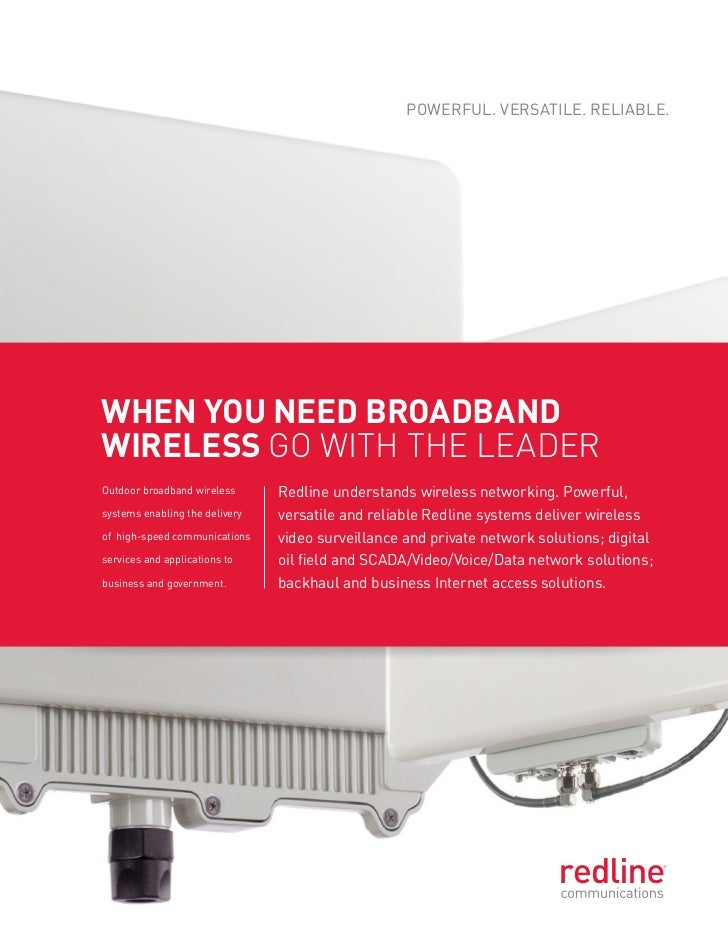 Powerful. Versatile. reliable.When you need broadbandWireless go with the leaderoutdoor broadband wireless      redline un...