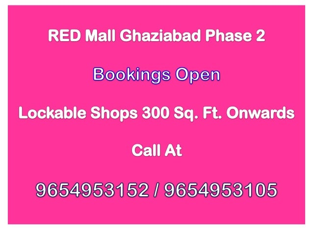 Red Mall Ghaziabad Phase 2 Bookings, Call 9654953152