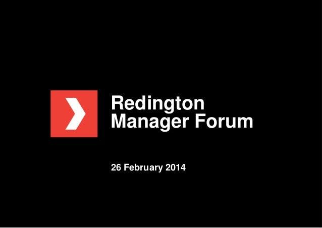 Redington Manager Forum 26 February 2014