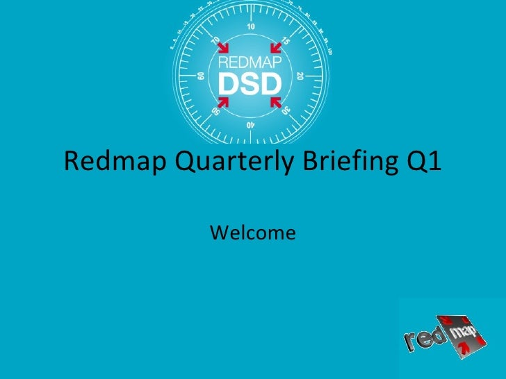 Redmap Quarterly Briefing Q1 Welcome
