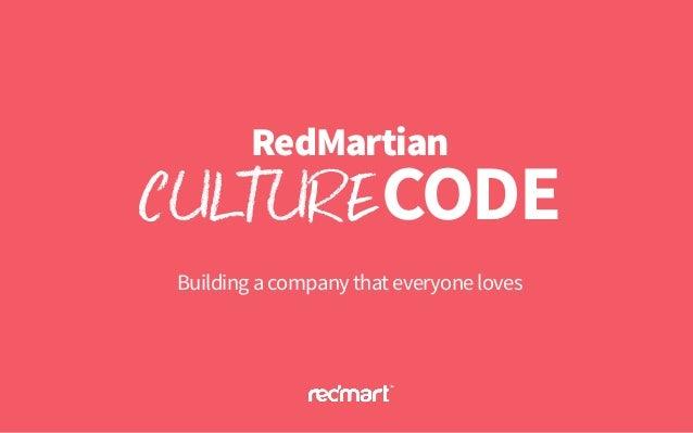 Buildingacompanythateveryoneloves CODECULTURE RedMartian