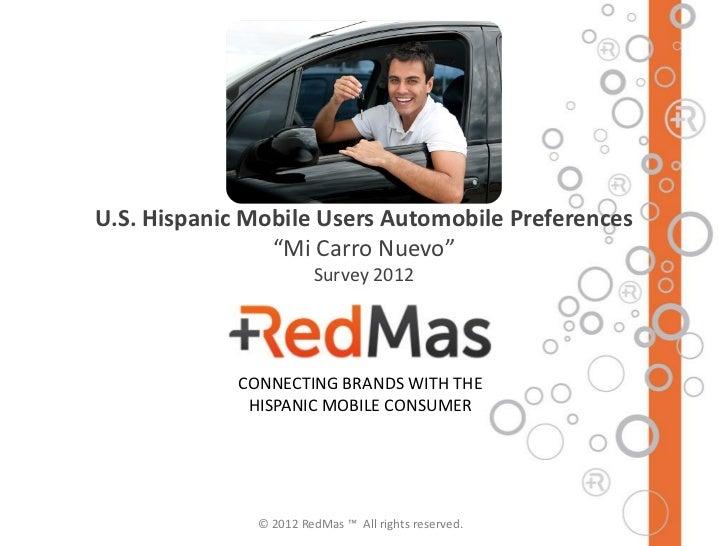 "U.S. Hispanic Mobile Users Automobile Preferences                ""Mi Carro Nuevo""                        Survey 2012      ..."