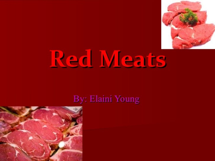 Red Meats By: Elaini Young