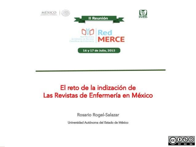 El reto de la indización de las Revistas de Enfermería en México Distrito Federal, 16 de julio de 2015. El reto de la indi...
