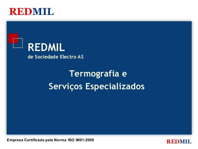 REDMIL          REDMIL          de Sociedade Electro AS                          Termografia e                     Serviço...