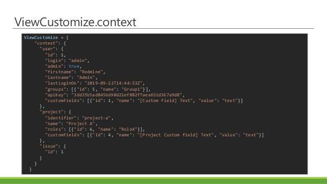 """ViewCustomize.context ViewCustomize = { """"context"""": { """"user"""": { """"id"""": 1, """"login"""": """"admin"""", """"admin"""": true, """"firstname"""": """"Red..."""