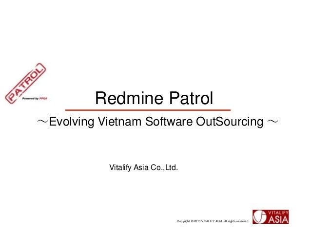Redmine Patrol~Evolving Vietnam Software OutSourcing ~           Vitalify Asia Co.,Ltd.                                Cop...