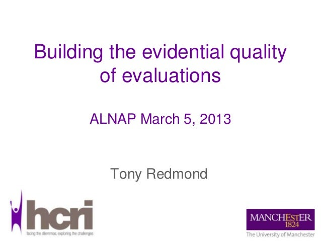 Building the evidential quality        of evaluations      ALNAP March 5, 2013         Tony Redmond