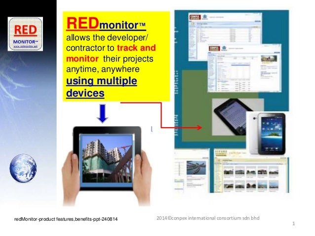 1 REDmonitor™ allows the developer/ contractor to track and monitor their projects anytime, anywhere using multiple device...