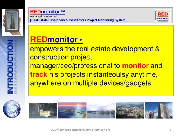 1 REDmonitor™ www.redmonitor.net [Real Estate Developers & Contractors Project Monitoring System] REDmonitor™ empowers the...