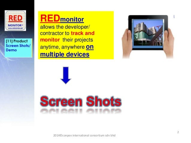 2 REDmonitor allows the developer/ contractor to track and monitor their projects anytime, anywhere on multiple devices 20...