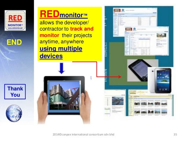 35 REDmonitor™ allows the developer/ contractor to track and monitor their projects anytime, anywhere using multiple devic...