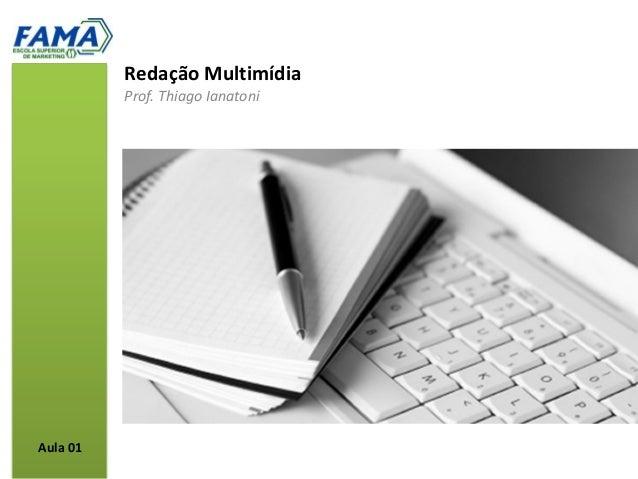 Redação Multimídia          Prof. Thiago IanatoniAula 01
