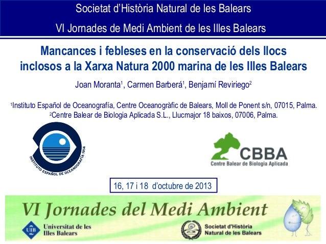 Societat d'Història Natural de les Balears VI Jornades de Medi Ambient de les Illes Balears  Mancances i febleses en la co...