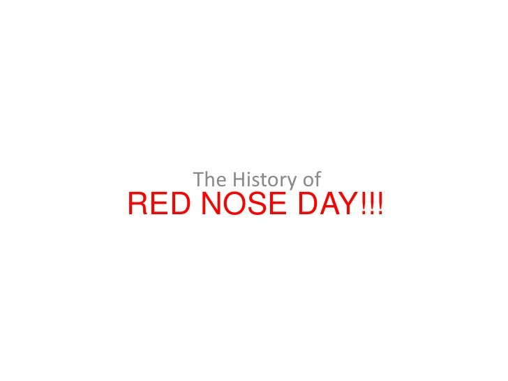 RED NOSE DAY!!!<br />The History of<br />