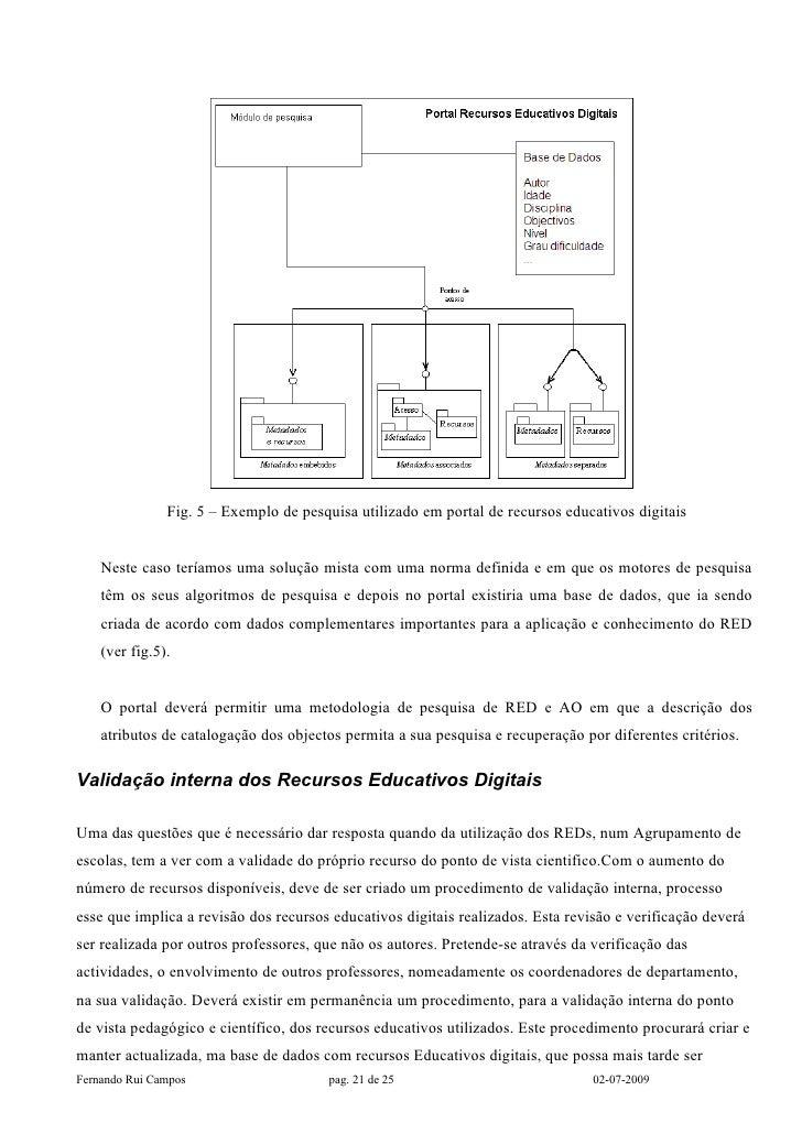 Fig. 5 – Exemplo de pesquisa utilizado em portal de recursos educativos digitais       Neste caso teríamos uma solução mis...