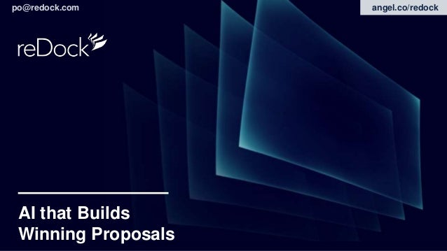 po@redock.com AI that Builds Winning Proposals angel.co/redock