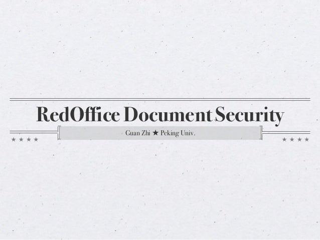 RedOffice Document Security Guan Zhi ★ Peking Univ.