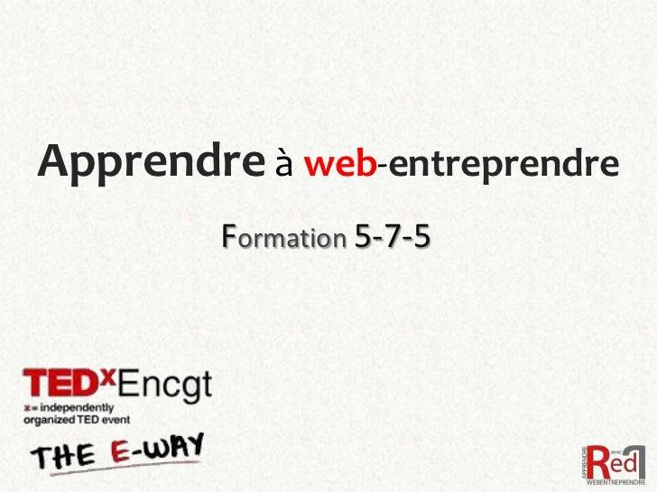 Apprendre à web-entreprendre        Formation 5-7-5