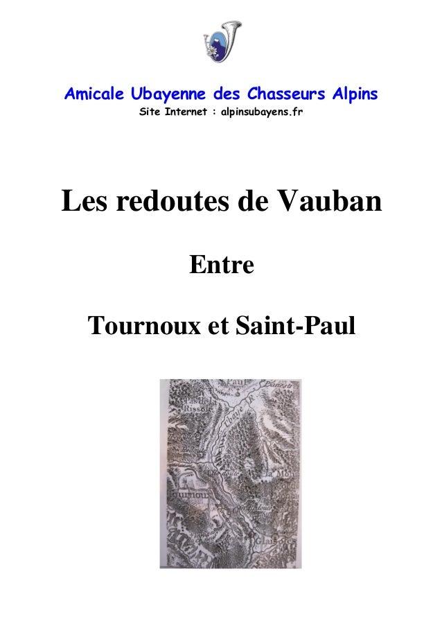 Amicale Ubayenne des Chasseurs Alpins Site Internet : alpinsubayens.fr Les redoutes de Vauban Entre Tournoux et Saint-Paul