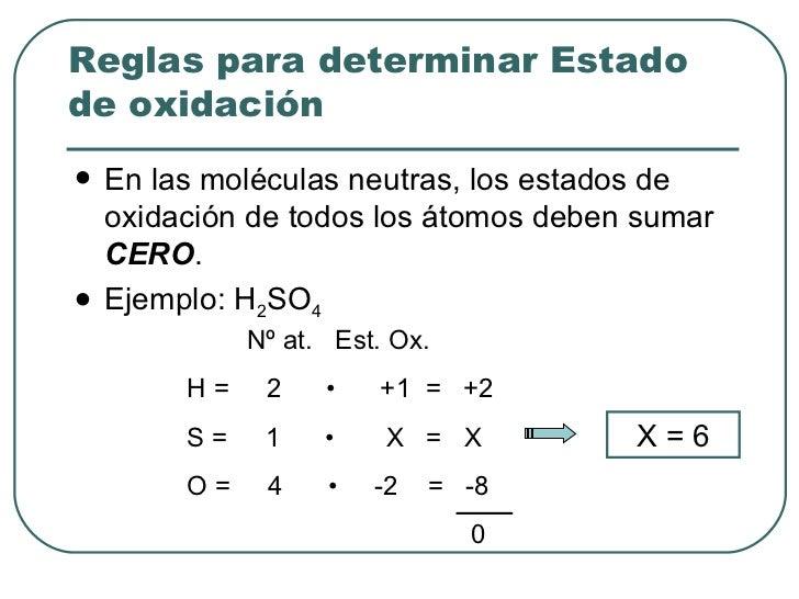 <ul><li>En las moléculas neutras, los estados de oxidación de todos los átomos deben sumar  CERO . </li></ul><ul><li>Ejemp...