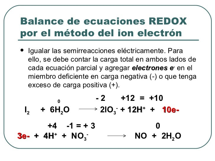 Balance de ecuaciones REDOX por el método del ion electrón <ul><li>Igualar las semirreacciones eléctricamente. Para ello, ...