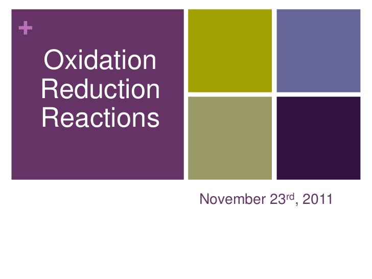 +    Oxidation    Reduction    Reactions                November 23rd, 2011