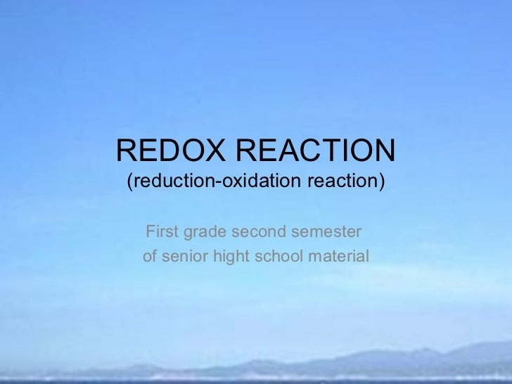 REDOX REACTION(reduction-oxidation reaction) First grade second semester of senior hight school material