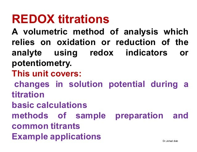 oxidation reduction titration determination of Redox titration: standardization of potassium permanganate printable version rubric background an oxidation-reduction titration is a process used to determine the concentration of an ion in an unknown solution by reacting it with another ion in a solution having a known concentration.