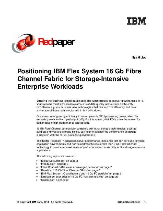 Redpaper Ilya Krutov  Positioning IBM Flex System 16 Gb Fibre Channel Fabric for Storage-Intensive Enterprise Workloads En...